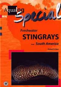 Aqualog Special - Freshwater Stingrays From South America (inbunden)