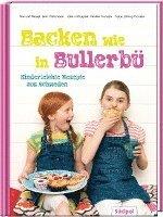 Backen wie in Bullerb� - Kinderleichte Rezepte aus Schweden (h�ftad)
