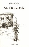 an analysis of the blind owl by sadeq hedayat Hedayat's painting le violoniste in politically restricted societies, political and social writing many times takes the form of story tellingfor.