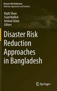 Disaster Risk Reduction Approaches in Bangladesh (inbunden)