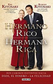 Hermano Rico, Hermana Rica: Dos Caminos Diferentes Hacia Dios, el Dinero y la Felicidad = Rich Brother Rich Sister (häftad)