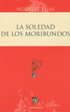 La Soledad de los Moribundos = The Loneliness of the Dying