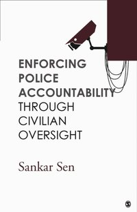 police accountability in india In england, a police officer is considered an officer of the law in india too, the judiciary expects our police to follow the rule of law in the hawala case, the supreme court had to direct the police to consider all people equal, irrespective of the position and status of the person.