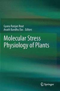 Molecular Stress Physiology of Plants (inbunden)