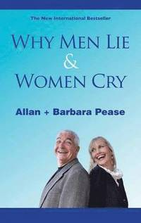 Why Men Lie and Women Cry (h�ftad)