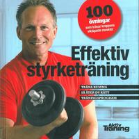 Effektiv styrketr�ning : 100 �vningar som tr�nar kroppens viktigaste muskler (inbunden)