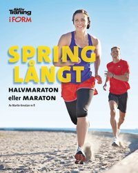Spring l�ngt : halvmaraton eller maraton (inbunden)