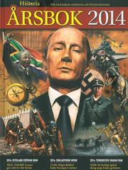 Historia. Årsbok 2014 : följ med bakom nyheterna och få hela historien