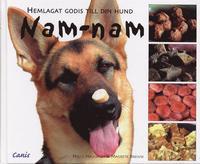 Nam-nam : hemlagat godis till din hund (inbunden)