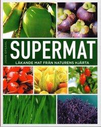Supermat : l�kande mat fr�n naturens hj�rta (h�ftad)
