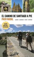 El Camino de Santiago a Pie / The Camino de Santiago on Foot: Places, Lodging, Stages, and Services: Lugares, Albergues, Etapas, Servicios