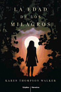 La Edad de los Milagros = The Age of Miracles (inbunden)