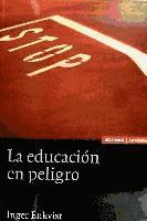 La educaci�n en peligro (h�ftad)