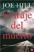 El Traje del Muerto: Tarde O Temprano los Muertos Te Alcanzan = Heart-Shaped Box (pocket)