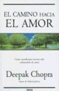 El Camino Hacia el Amor = The Path to Love