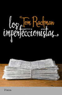 Los Imperfeccionistas = The Imperfectionists (pocket)