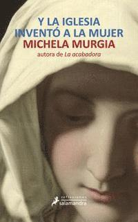 Y La iglesia invento a la mujer / And The Church Invented Women (e-bok)