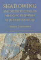 Shadowing, and other techniques for doing fieldwork in modern societies (h�ftad)