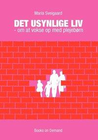 Det Usynlige LIV (häftad)