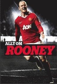 Allt om Rooney (inbunden)