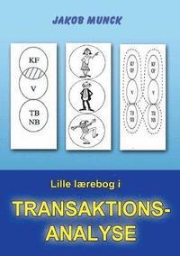 Lille Laerebog I Transaktionsanalyse (häftad)