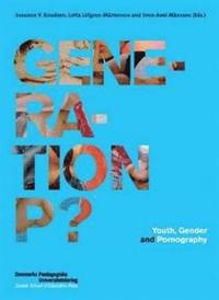 Generation P? Youth, Gender and Pornography (inbunden)