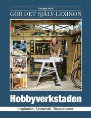 Hobbyverkstaden : inspiration underhåll reparationer