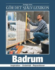 Badrum : inspiration underhåll reparationer