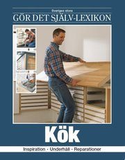 Kök : inspiration underhåll reparationer