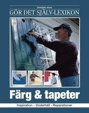 Färg & tapeter : inspiration underhåll reparationer