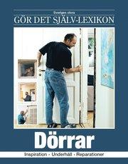 Dörrar : inspiration underhåll reparationer