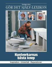 Hantverkarnas bästa knep : inspiration underhåll reparationer
