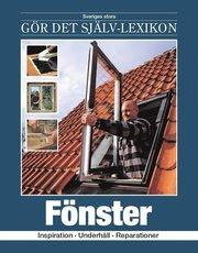 Fönster : inspiration underhåll reparationer