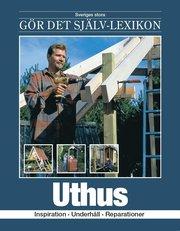 Uthus : Inspiration underhåll reparationer