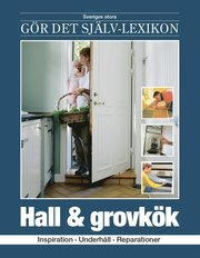 Hall & grovkök : inspiration underhåll reparationer