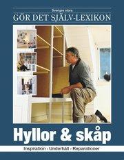 Hyllor & skåp : inspiration underhåll reparationer