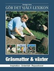 Gräsmattor & växter : inspiration underhåll reparationer