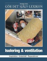 Isolering & ventilation : inspiration underhåll reparationer