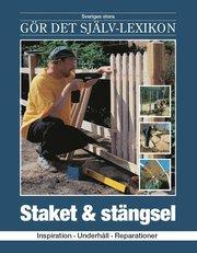 Staket & stängsel : inspiration underhåll reparationer