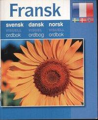 Fransk - svensk dansk norsk visuell ordbok (h�ftad)