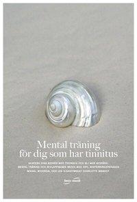 Mental tr�ning f�r dig som har tinnitus (mp3-bok)