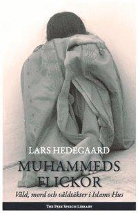 Muhammeds flickor : v�ld, mord och v�ldt�kter i Islams hus (h�ftad)