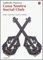 Cosa Nostra Social Club. Mafia, malavita e musica in Italia (inbunden)