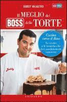 Il meglio del boss delle torte. Cucina come il boss. Le ricette e le tecniche che devi assolutamente conoscere (inbunden)