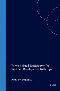 Forest Related Perspectives for Regional Development in Europe (inbunden)