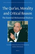 The Qur'an, Morality and Critical Reason: The Essential Muhammad Shahrur