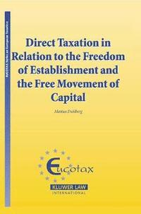 Direct Taxation in Relation to the Freedom of Establishment and the Free Movement of Capital (h�ftad)