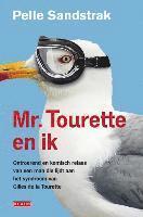 Mr. Tourette en ik / druk 3 (inbunden)