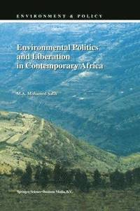 Environmental Politics and Liberation in Contemporary Africa (häftad)