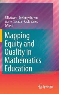 Mapping Equity and Quality in Mathematics Education (inbunden)